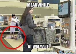 Wal Mart Meme - meanwhile at walmart by trollloool meme center