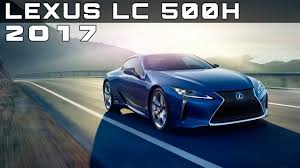 lexus lc lf price 2017 lexus lc 500h review rendered price specs release date youtube