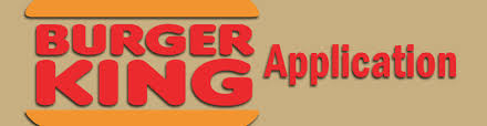 burger king application your guide to a burger king job