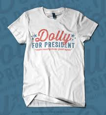 dolly for president shirt southern fried design barn cute