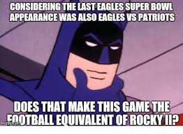 Patriotic Eagle Meme - considering the last eagles super bowl appearance was also eagles vs