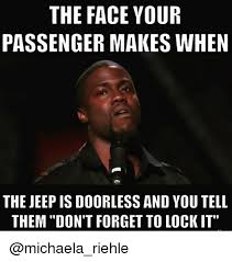 Michaela Meme - the face your passenger makes when the jeepis doorless and you tell
