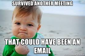 Meme Meeting - 7 warning signs your meeting should be an email gotomeeting