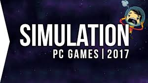 top 10 pc simulation games to watch in 2017 upcoming sim