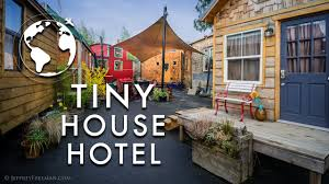 the first ever tiny house hotel youtube