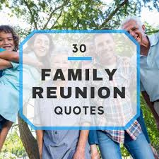 quotes for family in christmas 30 memorable family reunion quotes