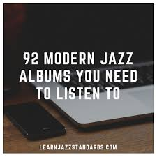 modern photo albums 92 modern jazz albums you need to listen to learn jazz standards