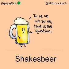 funny beer cartoon to be or not to be peadoodles shakesbeer foodpun foodpuns
