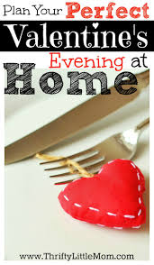 Valentine S Dinner At Home by Plan Your Perfect Valentine U0027s Evening At Home Thrifty Little Mom