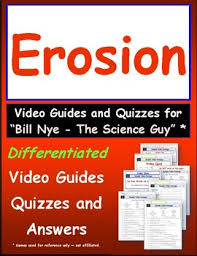 differentiated video worksheet quiz u0026 ans for bill nye erosion