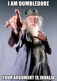 Your Argument Is Invalid Meme - i am dumbledore your argument is invalid dumbledore meme generator