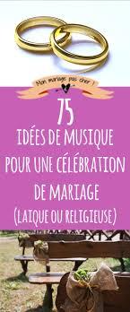 chanson mariage 75 idées de musique pour votre célébration de mariage mon