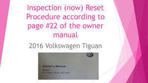 2016 vw tiguan inspection now reset per owner manual page 22
