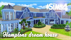 build dream house the sims 4 speed build htons dream house youtube