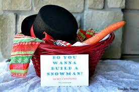 build a gift basket you wanna build a snowman gift