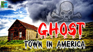 Towns In Usa by Top 10 Haunted Ghost Town In America 10 Most Haunted Towns In