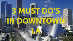 things to do in los 3 things to do in downtown los angeles youtube