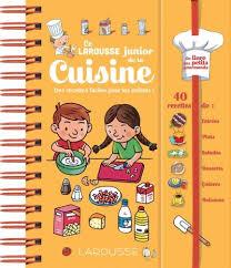 la rousse cuisine larousse junior de la cuisine editions larousse