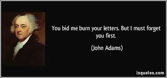 bid me you bid me burn your letters but i must forget you