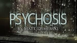 psychosis matt dymerski halloween scary stories creepypastas