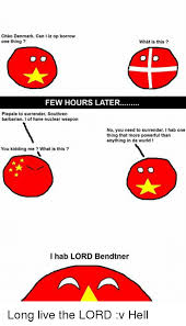 Denmark Meme - chao denmark can i iz op borrow one thing what is this few hours
