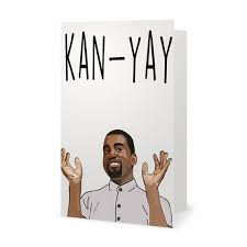 kanye birthday card kanye birthday card card design ideas