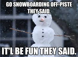Snowboarding Memes - off piste snowboarding memes quickmeme
