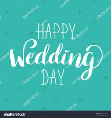 happy wedding day happy wedding day handlettered sign calligraphy stock vector