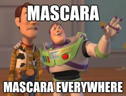 Mascara Meme - mascara mascara everywhere buzz lightyear quickmeme