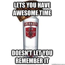 Memes Alcohol - the very best of the scumbag alcohol meme