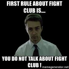 Fight Club Memes - first rule about fight club is you do not talk about fight