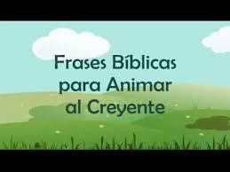 imagenes biblicas mensajes frases bíblicas para animar al creyente la motivación cristiana