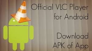 vlc player apk official vlc player for android apk of app