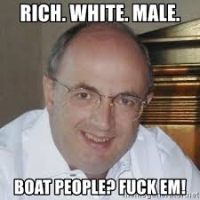 Boat People Meme - rich white male boat people fuck em racist reith meme