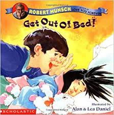 Getting Out Of Bed Get Out Of Bed Robert Munsch Alan U0026 Lea Daniel 9780439388511