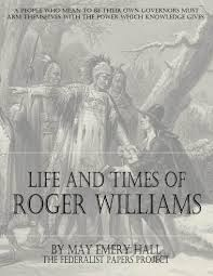 helped write the federalist papers roger williams founder of rhode island roger williams rhodes island founder book cover