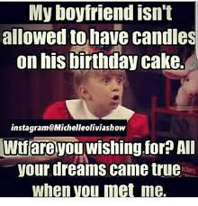 Candles Meme - my boyfriend isn t allowed to have candles on his birthday cake