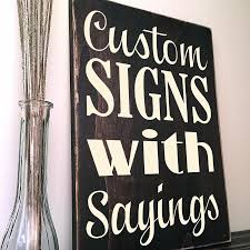 wooden sign with custom quote saying or message in kona brown wood