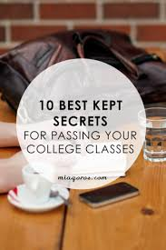 10 best kept secrets for passing your college classes college