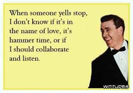 Hammer Time Meme - stop hammer time collaborate listen name love funny ecard