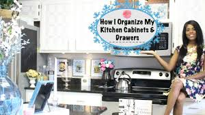 How To Organize A Kitchen Cabinets Glam Home How To Organize Kitchen Cabinets U0026 Drawers Youtube