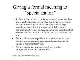 these meaning giving a formal meaning to specialization in these note we try