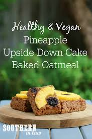 recipe healthy vegan pineapple upside down cake baked oatmeal