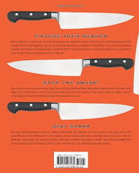 an edge in the kitchen the ultimate guide to kitchen knives
