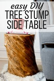 how to make a tree stump table tree stump table how to make this easy diy side table
