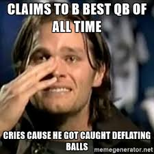 tom brady claims to b best qb of all cries cause he