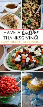 a healthy thanksgiving easy nourishing recipes
