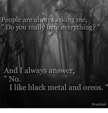 Black Metal Meme Generator - 25 best memes about memes memes meme generator