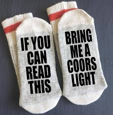 coors light gift ideas coors light bring me beer socks if you can read this bring