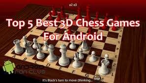 best apk for android free top 5 3d chess for android smartphones tablets